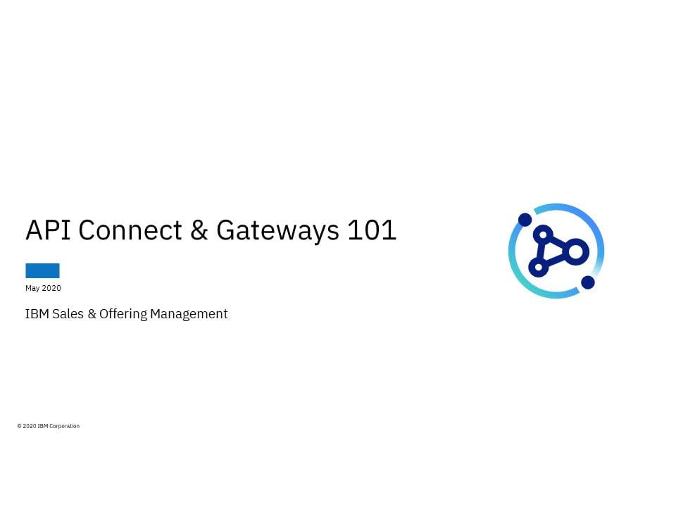 API Connect & Gateways 101