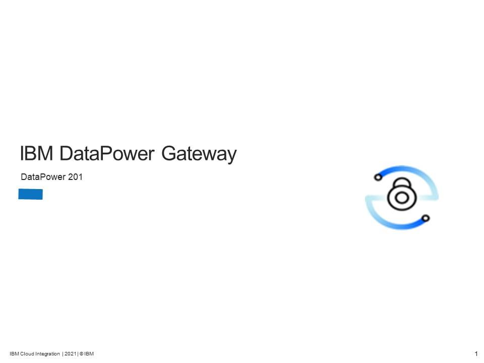 IBM DataPower Gateway 201